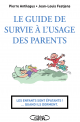 Le guide de survie à l'usage des parents
