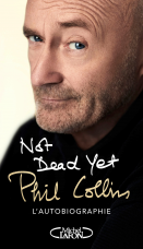 Not dead yet - Phil Collins, l'autobiographie